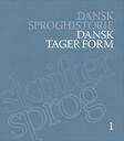Dansk Sproghistorie 1-6, bd. 1