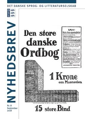 Nyhedsbrev nr. 8,  september 2018: 100 år med Ordbog over det danske Sprog